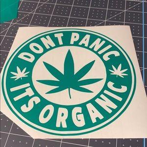 4/$15 Dont Panic Its Organic Vinyl Decal